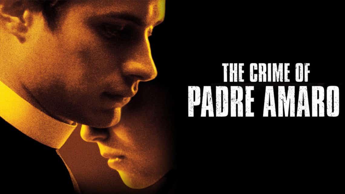 Le Crime du père Amaro (El Crimen del padre Amaro)